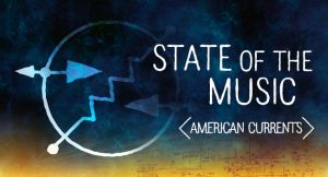 American Currents: State of the Music
