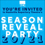 Nashville Repertory Theatre's Season Reveal Party