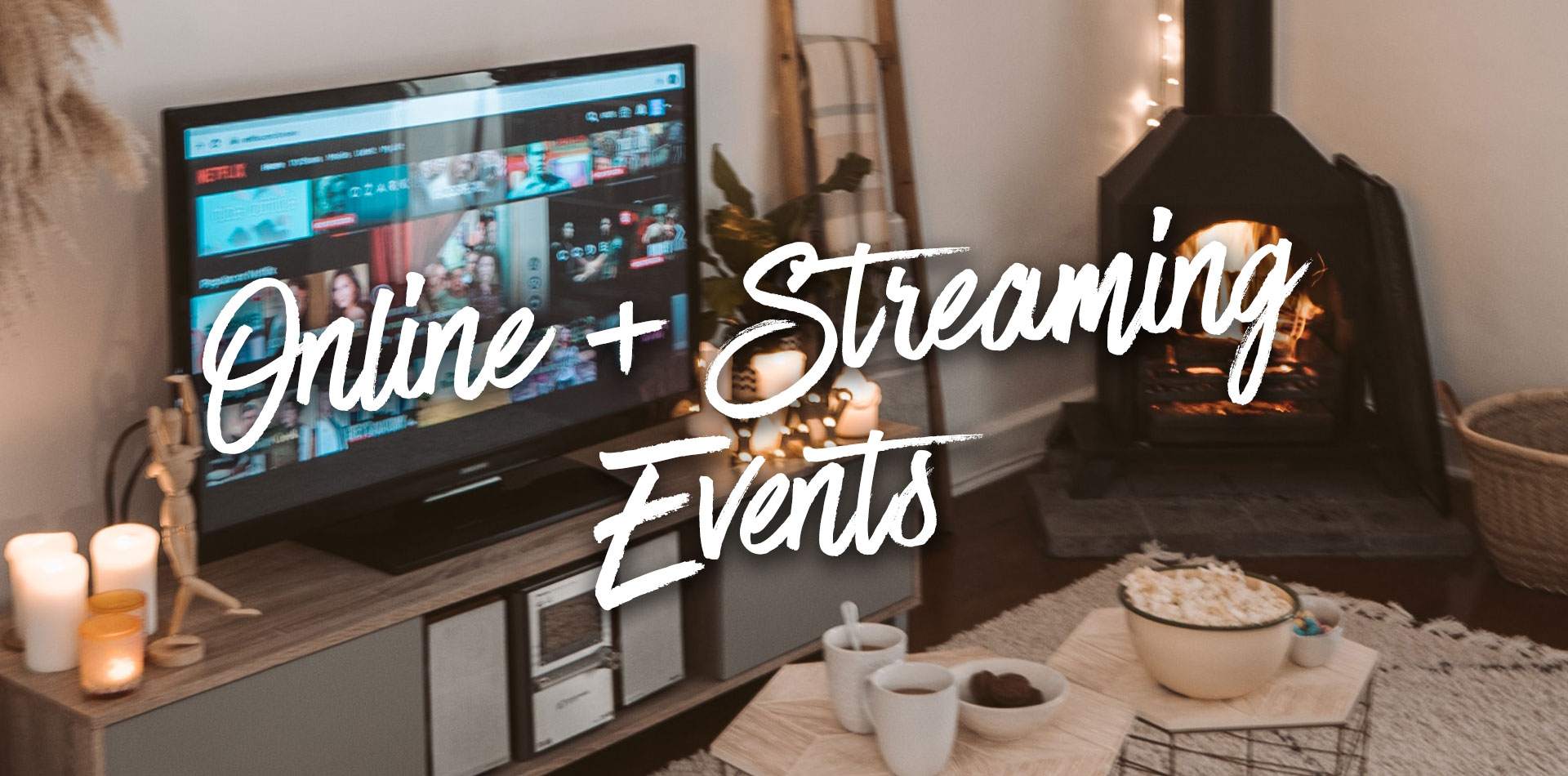 Online + Streaming Events