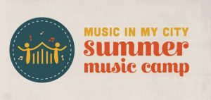 Music In My City Summer Music Camp