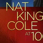 (POSTPONED) Celebrating Nat King Cole at 100