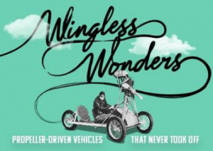 Wingless Wonders: Propeller-Driven Vehicles That Never Took Off