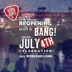 (CANCELLED) 4th of July Weekend Reopening