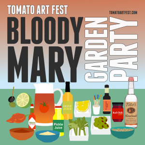 Tomato Art Fest: Bloody Mary Garden Party