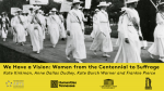 Women's Suffrage: We Have A Vision: Nashville Women from the Centennial to Suffrage