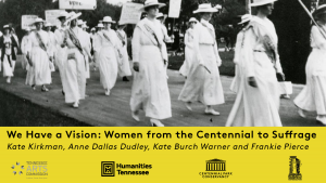 Women's Suffrage: We Have A Vision: Nashville Wo...