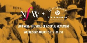 NFW Digital Experience - Suffrage: The Style of a ...