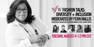 The NFW Digital Experience - Fashion Talks: Diversity + Inclusion