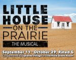 POSTPONED - Little House on the Prairie: The Musical