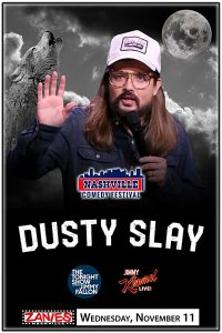 RESCHEDULED Dusty Slay