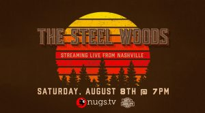 The Steel Woods Webcast