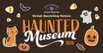 Haunted Museum Storytelling Festival