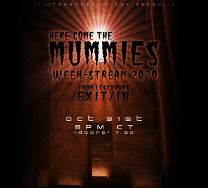Here Come the Mummies 'Ween-Stream 2020