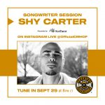Songwriter Session: Shy Carter