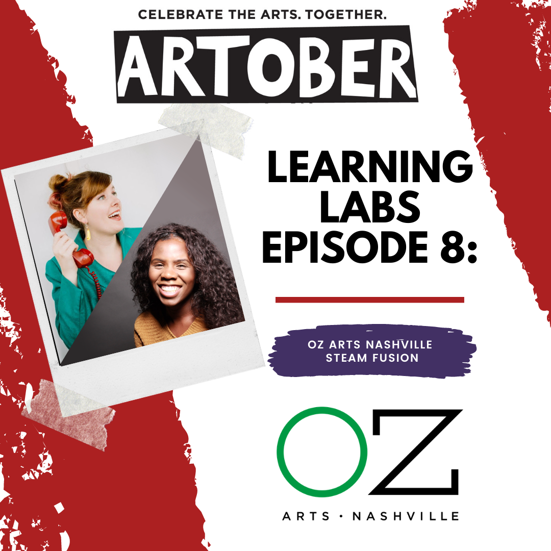 Artober Learning Labs Episode 8: OZ Arts STEAM Fusion (Artober Special)