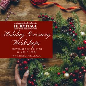 Holidays at the Hermitage: Holiday Greenery Workshops