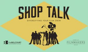 Shop Talk: Diversifying Your Film Crew