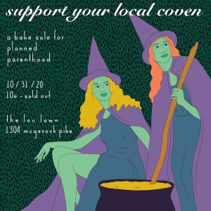 Support Your Local Coven, a Bake Sale for Planned Parenthood