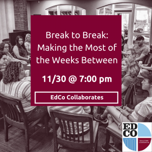 Collaborates Call | Break to Break: Making the Most of the Weeks Between