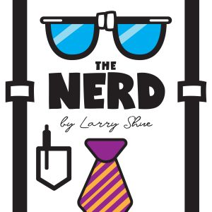 HPAC Presents The Nerd by Larry Shue