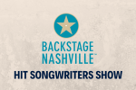 BACKSTAGE NASHVILLE! VIP DAYTIME HIT SONGWRITERS SHOW