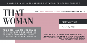 That Woman - A Workshop Reading of monologues from the perspectives of women involved with JFK