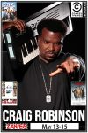 RESCHEDULED - Craig Robinson