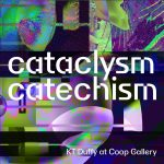 KT Duffy: cataclysm/catechism