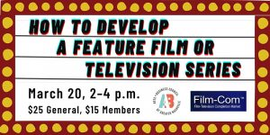 How to Develop a Feature Film or Television Series