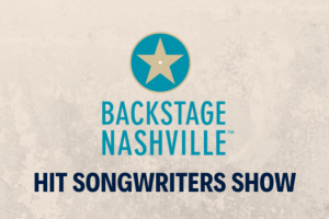 BACKSTAGE NASHVILLE! DAYTIME HIT SONGWRITERS SHOW