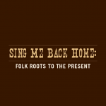 Sing Me Back Home - A Journey Through Country Musi...
