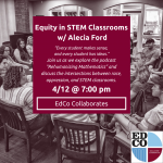 Collaborates Call: Equity in STEM Classrooms w/ Alecia Ford