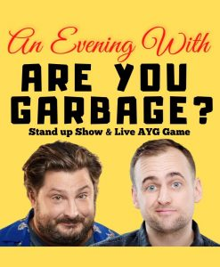Are you Garbage? Live Podcast