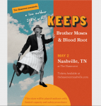 Keeps, Brother Moses & Blood Root
