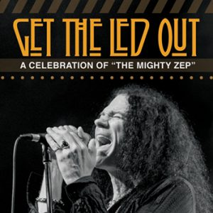 (RESCHEDULED) Get The Led Out: The American Led Ze...