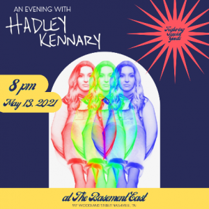 An Evening With Hadley Kennary
