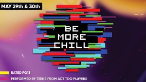 Act Too Presents: Be More Chill