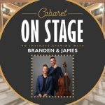 Cabaret On Stage: An Intimate Evening with Branden & James