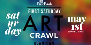 FirstBank First Saturday Art Crawl: Limited Event