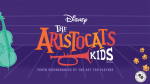 Act Too Presents: Disney's Aristocats Kids