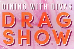 Dining with Divas Drag Show