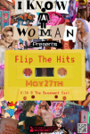 I Know A Woman Presents: Flip The Hits