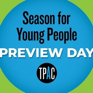 TPAC's Season For Young People Preview For Educators: Middle/High School