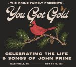 The Prine Family Presents You Got Gold: Celebrating the Life and Songs of John Prine
