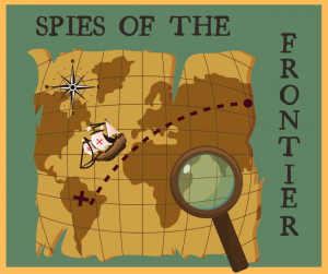 Discovery Days: Spies on the Frontier