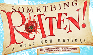 Act Too Presents: Something Rotten!