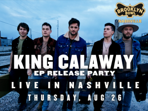 King Calaway: EP Release Party