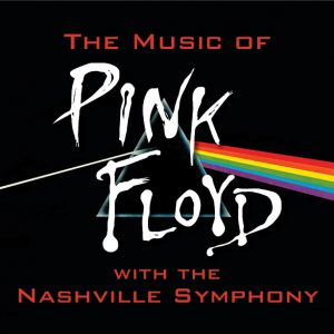 (RESCHEDULED) The Music of Pink Floyd w/ Nashville Symphony