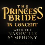 The Princess Bride In Concert with the Nashville S...