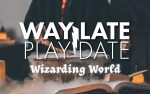 Way Late Play Date: Wizarding World